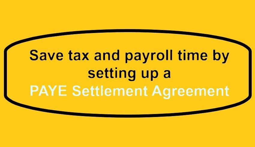 Save tax and payroll time by setting up a PAYE Settlement Agreement.
